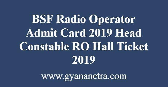Bsf Radio Operator Admit Card 2019 Head Constable Ro Hall Ticket