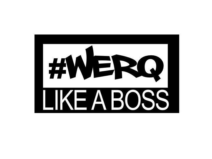 Werq Like A Boss Dance Fitness Werqout Workout Memes Dance Workout Dance Fitness Classes