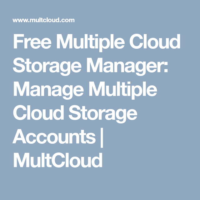 Free Multiple Cloud Storage Manager: Manage Multiple Cloud Storage