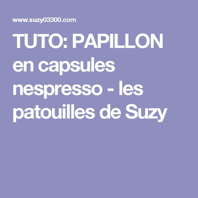 TUTO: PAPILLON en capsules nespresso - les patouilles de Suzy