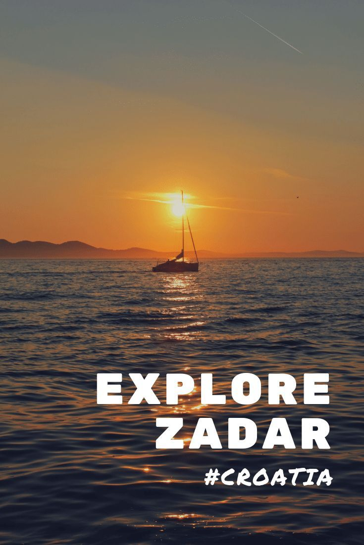Ultimate List Of Cool Things To Do In Zadar Explore