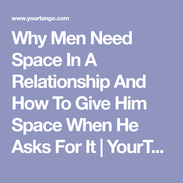 What To Do When Your Boyfriend Says He 'Needs Space