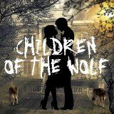 Children of the Wolf. Thoughts from Rick Lamoure, director.