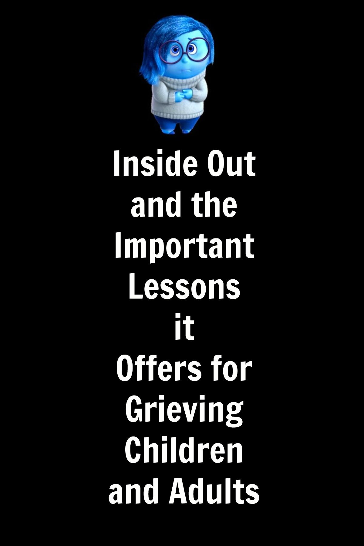 Inside Out Offers Important Lessons For Grieving Children