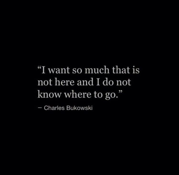 I Have No Direction Within My Self Anymore My Home Compass Is Broke Charles Bukowski Quotes Literary Quotes Inspirational Quotes
