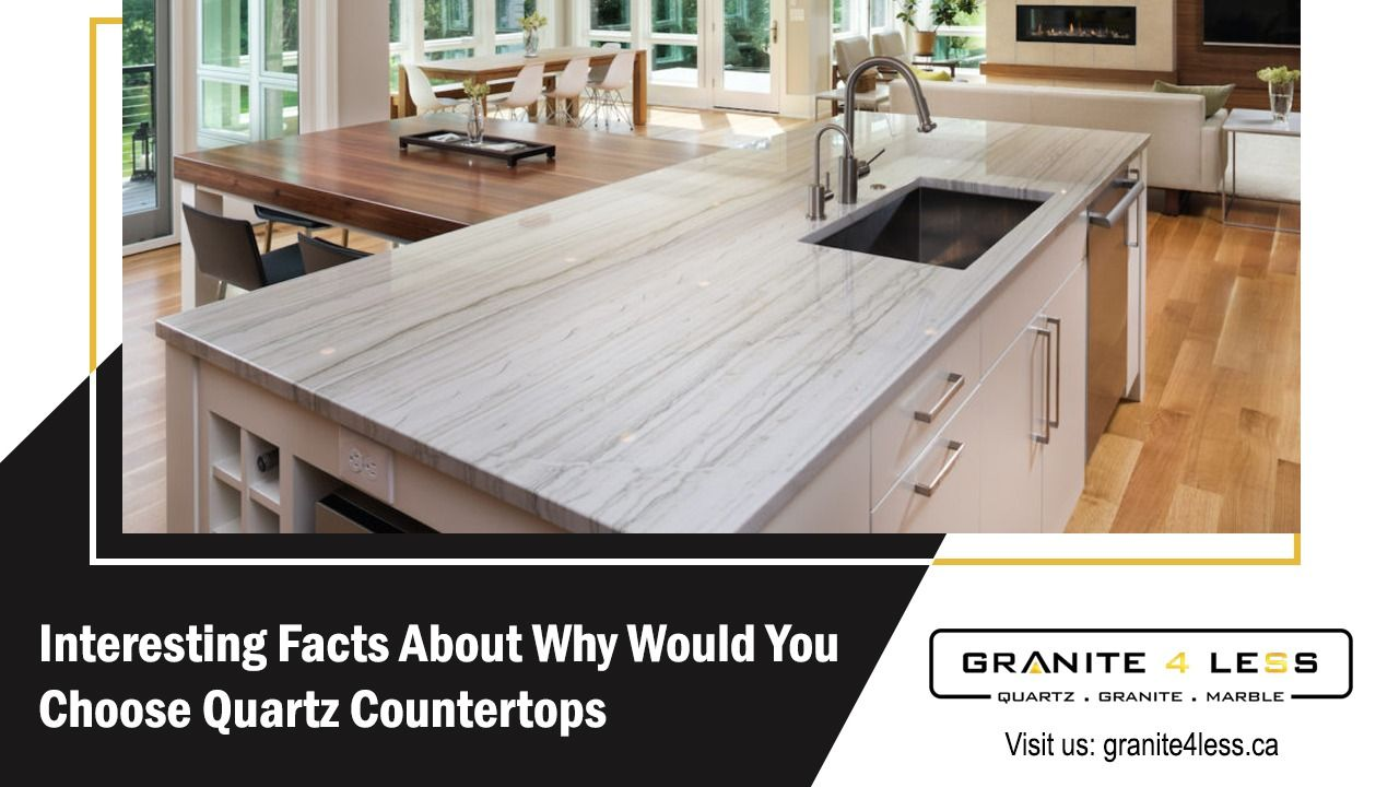 Interesting Facts About Why Would You Choose Quartz Countertops In 2020 Quartz Countertops Countertops Kitchen
