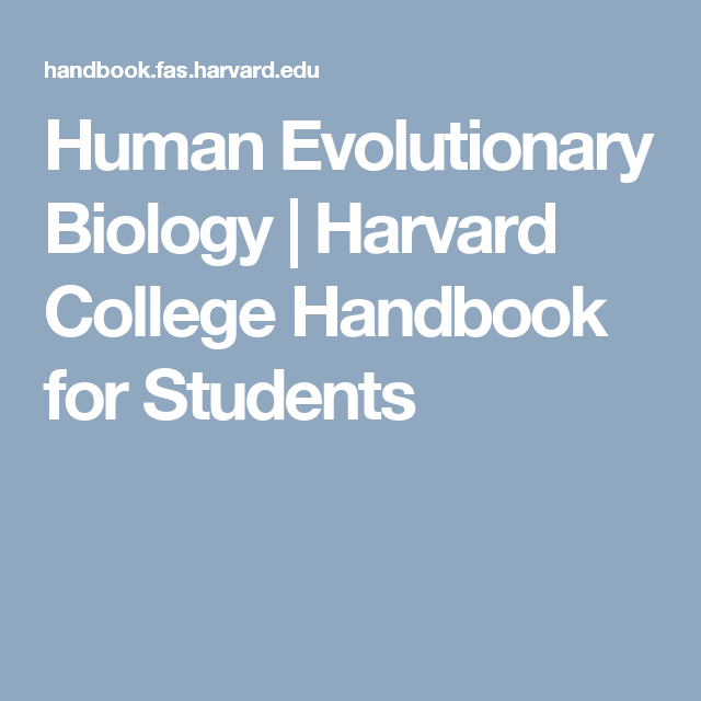 Human Evolutionary Biology |  Harvard College Handbook for Students