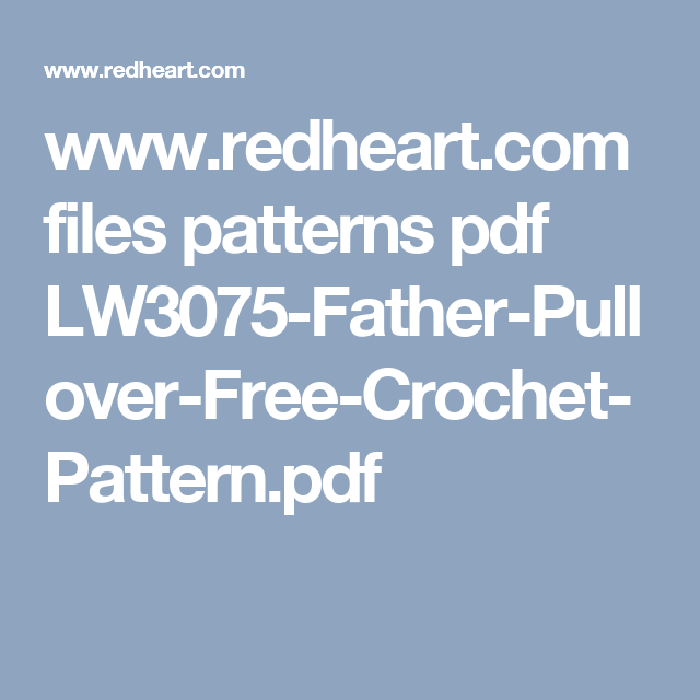 www.redheart.com files patterns pdf LW3075-Father-Pullover-Free ...