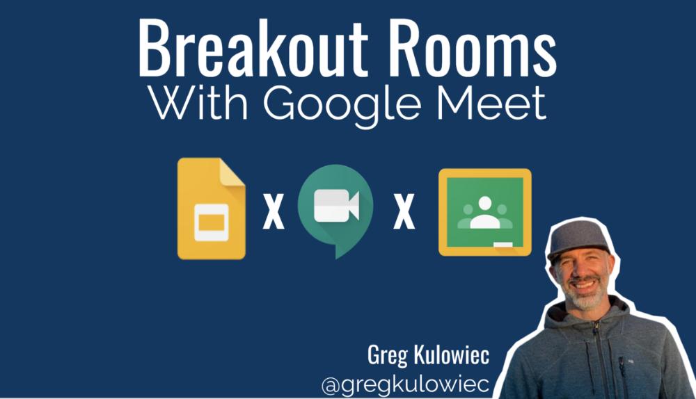 Google Meet Breakout Rooms In 2020 Google Education Google Classroom Elementary Google Classroom