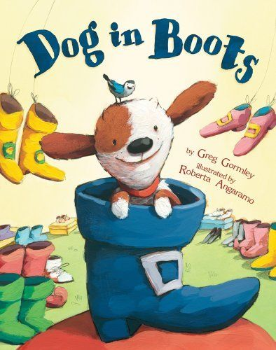 Dog in Boots by Greg Gormley, http://www.amazon.com/dp/0823423476/ref=cm_sw_r_pi_dp_uulRrb1PTVQNQ