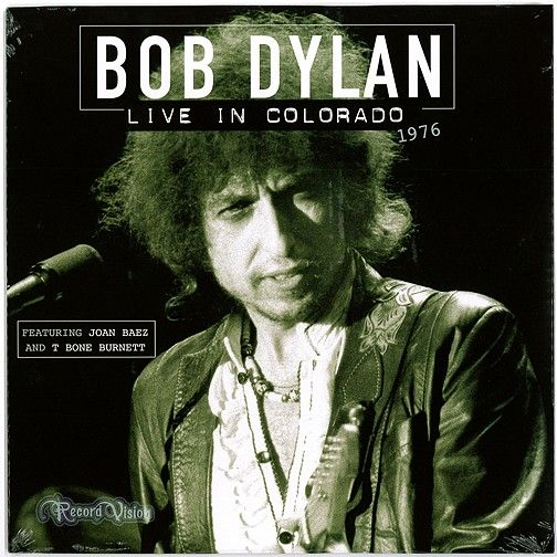 Live In Colorado 1976 Is Drawn From The Famous Rolling Thunder Revue Of 1975 76 Bob Dylan Assembled A Large Band That Br Bob Dylan Live Bob Dylan