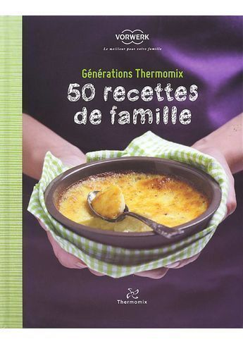 50 recettes en famille recette thermomix thermomix. Black Bedroom Furniture Sets. Home Design Ideas