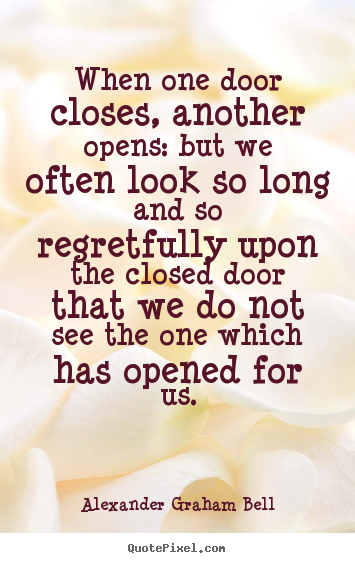 Alexander Graham Bell Quotes - When one door closes another opens but we often  sc 1 st  Pinterest & Alexander Graham Bell Quotes - When one door closes another opens ...