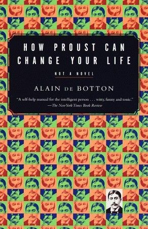 How Proust Can Change Your Life By Alain De Botton 9780679779155