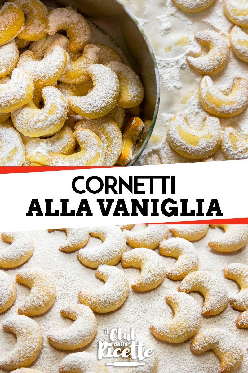 Dolci Tipici Tedeschi Natalizi.Ricetta Vanillekipferl Cornetti Alla Vaniglia Il Club Delle Ricette Ricetta Ricette Cibo Ricette Per Biscotti Italiane