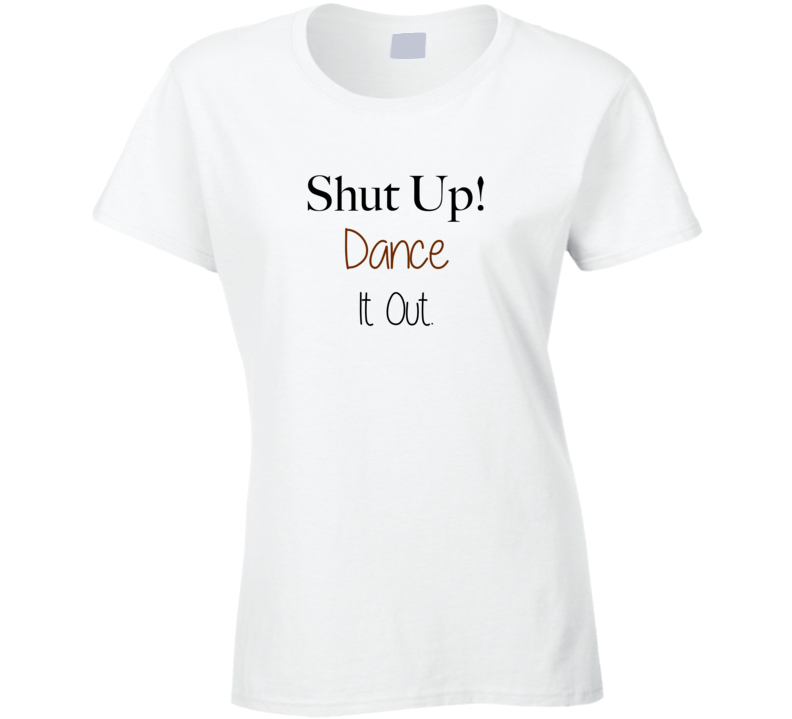 Shut up Dance it out t-shirt Grey's Anatomy t shirt Greys quote tshirt