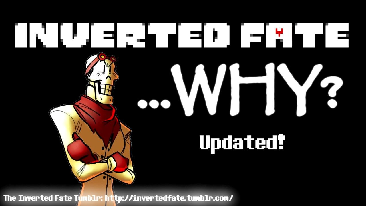Inverted Fate - WHY [Updated] | undertale | Movie posters, Fictional