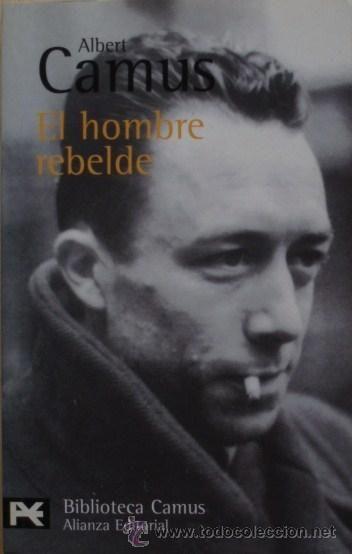 """""""¿Qué es un hombre rebelde? Un hombre que dice no"""", Albert Camus."""