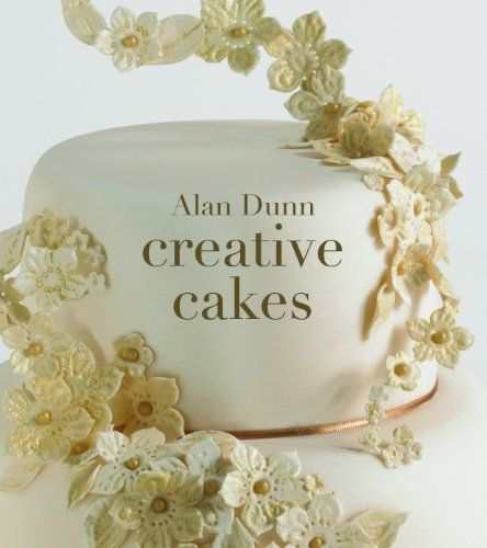 Alan Dunn's Creative Cakes by Alan Dunn, http://www.amazon.co.uk/dp/1780090447/ref=cm_sw_r_pi_dp_WlC.qb05JEXVJ