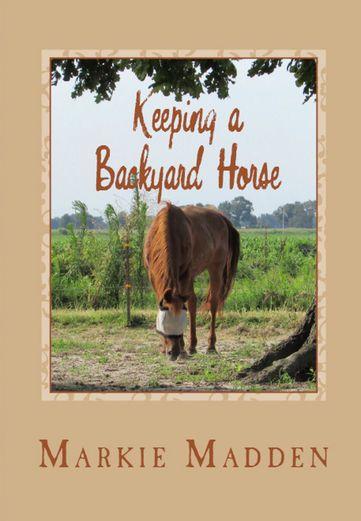 Keeping a Backyard Horse - Markie Madden   Pets  916416924: Keeping a Backyard Horse - Markie Madden   Pets  916416924 #Pets