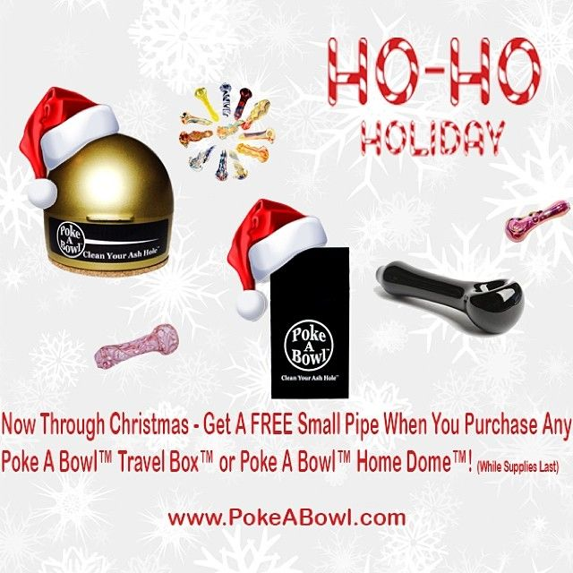 Happy Ho-Ho-Holiday's from the @Poke A Bowl™ Clean Your Ash Hole™ crew! Now through Christmas - get a FREE small pipe when you purchase any @Poke A Bowl™ Clean Your Ash Hole™ Travel Box™ or @Poke A Bowl™ Clean Your Ash Hole™ Home Dome™ | Look for the box! Look for the dome! | www.PokeABowl.com | Clean Your Ash Hole™  #smokeshop #headshop #dispensary #collective #marijuana #successfulstoner #high #stoned #hightimes #cannabis #dope #rasta #bong #bowl #pipe #420 #bud #kush #ashtray #stoner…