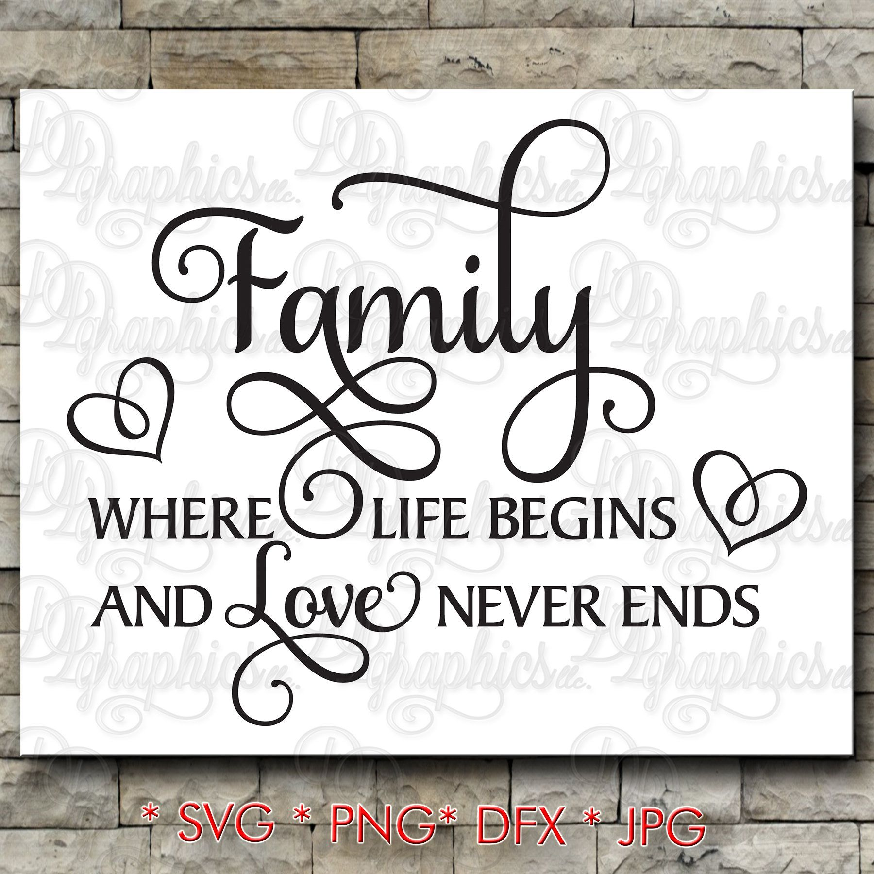 Download Family where life begins and love never ends SVG/ Family ...