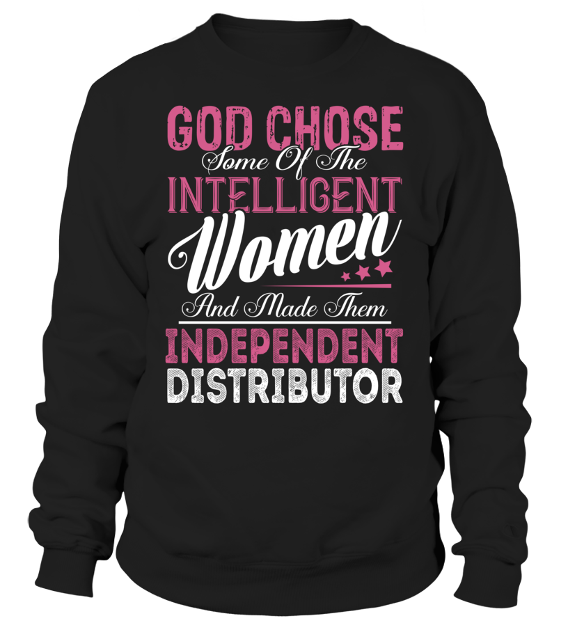 god chose some of the intelligent women and made them independent distributor independentdistributor - Independent Distributor Jobs