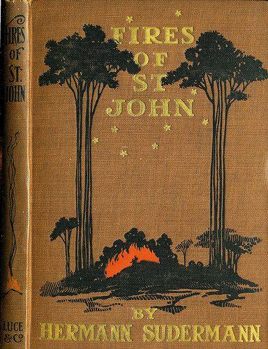 Sudermann, Hermann--Fires of St. John--Boston, John W. Luce, 1904 | Flickr - Photo Sharing!