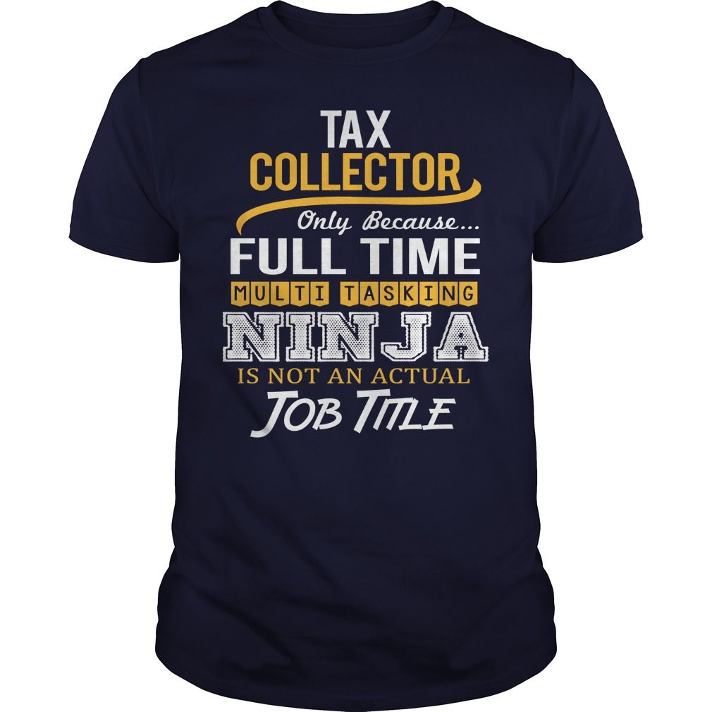 Awesome Tee For Tax Collector T-Shirts, Hoodies. GET IT ==► https://www.sunfrog.com/LifeStyle/Awesome-Tee-For-Tax-Collector-118944023-Navy-Blue-Guys.html?id=41382