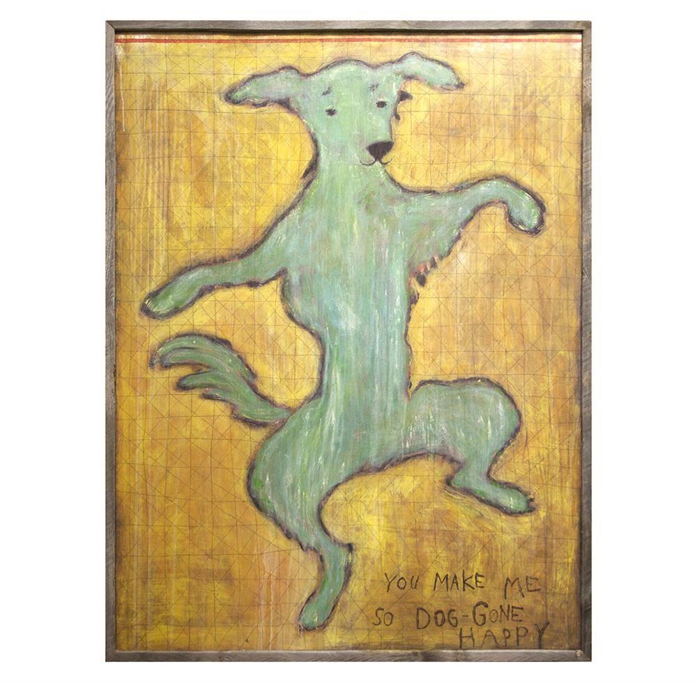 You Make Me So Dog Gone Happy Reclaimed Wood Wall Art - 36 Inch ...