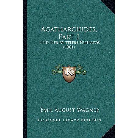 Agatharchides, Part 1 : Und Der Mittlere Peripatos (1901)