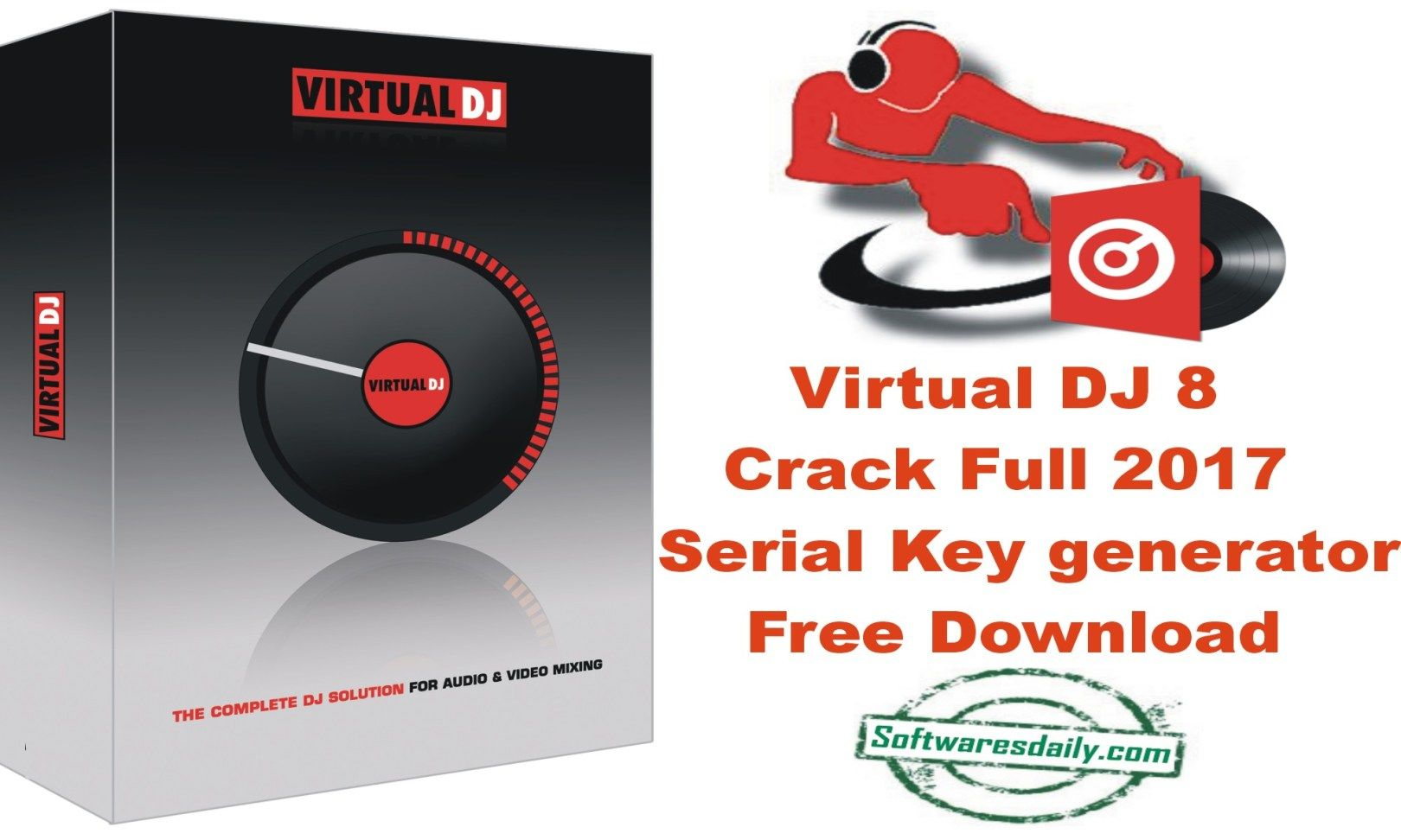 Virtual DJ 8 Crack Full 2017 Serial Key generator Free Download