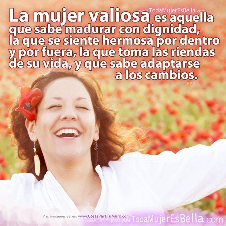 Mujer Valiosa Madura Y Digna Frases Citas Y Poemas Pinterest