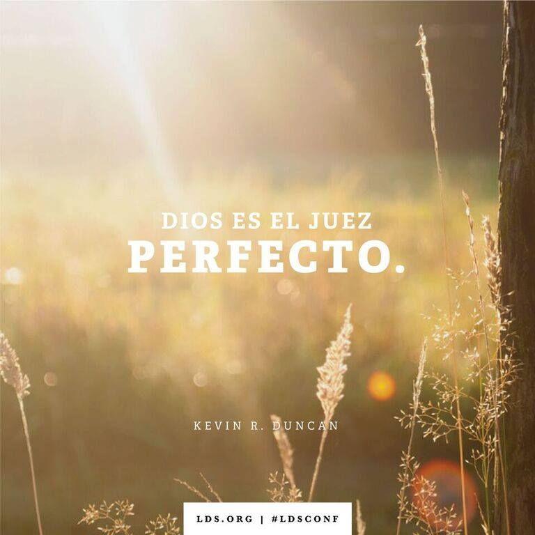 """""""Dios es el JUEZ PERFECTO"""" #LDSconf"""