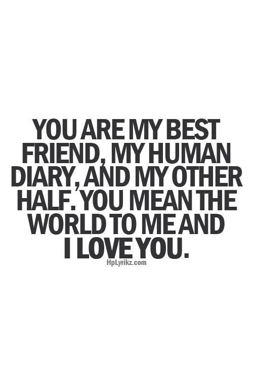 I Love You Most And I Feel The Exact Same Way You Are The One Who Is Always There For Me No Matte Friends Quotes Best Friend Quotes Bff Quotes