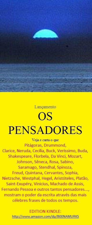 OS PENSADORES. DE PITÁGORAS A FERNANDO P./Mensagens clássicas. Leia e Curta: http://www.amazon.com/dp/B00NAMURKS