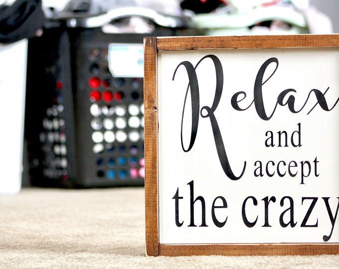 Relax And Accept The Crazy Rustic Home Wall Decor Farmhouse Style Framed  Wood Sign Azboardandraised
