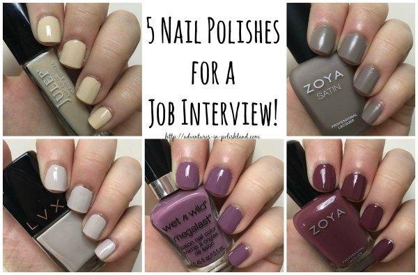 5 Nail Polishes For A Job Interview Nail Polish Interview Nails Nails