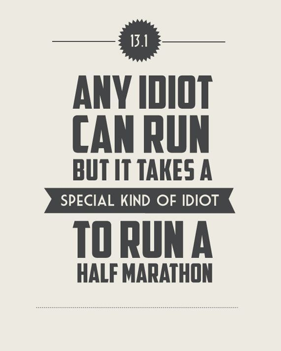 Resultado de imagem para any idiot can run, but it takes a special kind of idiot