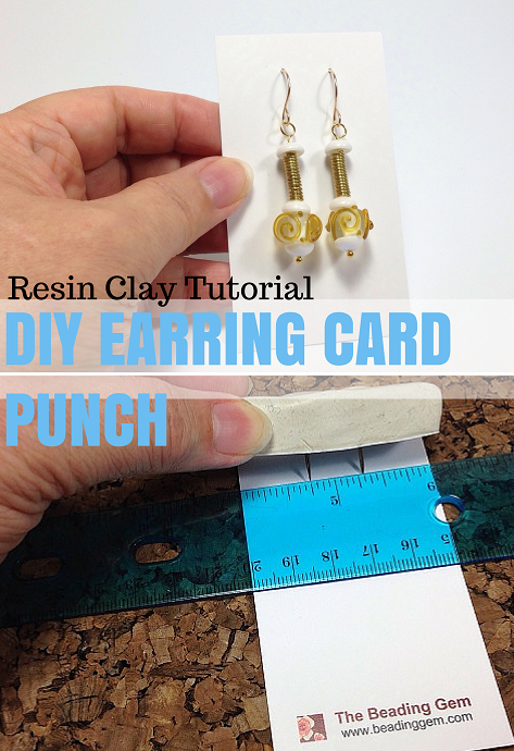 Resin Clay Earring Card Punch Tutorial The Beading Gem S Journal Jewelry Display Cards Earring Cards Diy Earring Cards