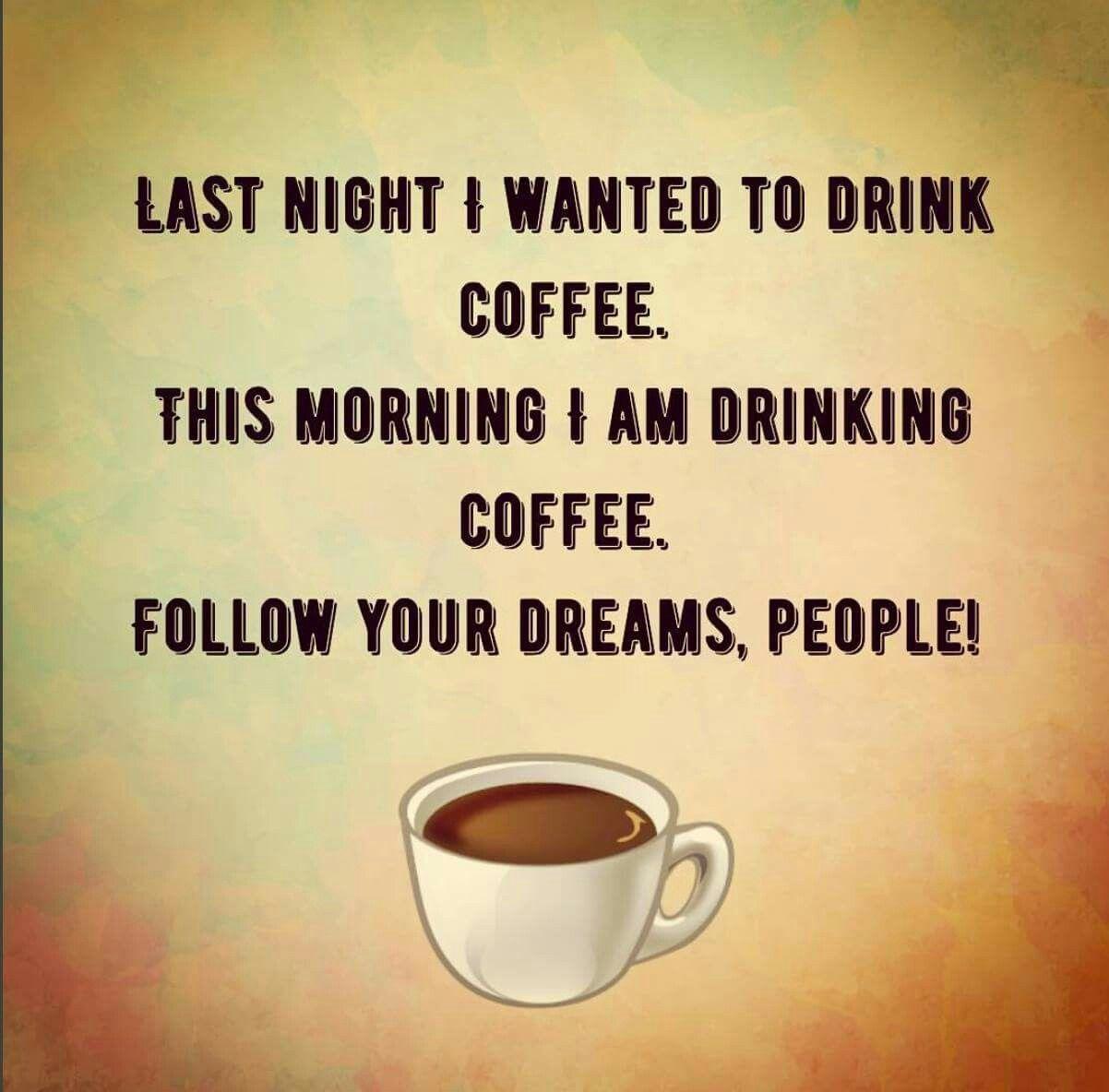 Coffee Quotes: COFFEE, COFFEE, COFFEE