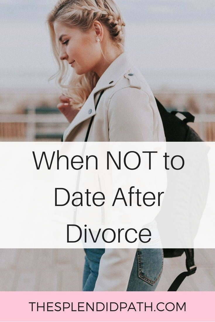 When Not to Date After Divorce-The Splendid Path | Divorce