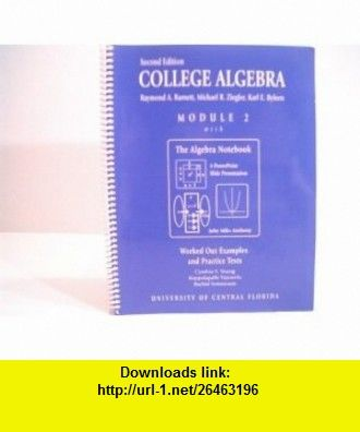 College Algebra Module 2 with The Algebra Notebook (9780074682067) Raymond A. Barnett, Michael R. Ziegler, Karl E. Byleen , ISBN-10: 0074682067  , ISBN-13: 978-0074682067 ,  , tutorials , pdf , ebook , torrent , downloads , rapidshare , filesonic , hotfile , megaupload , fileserve