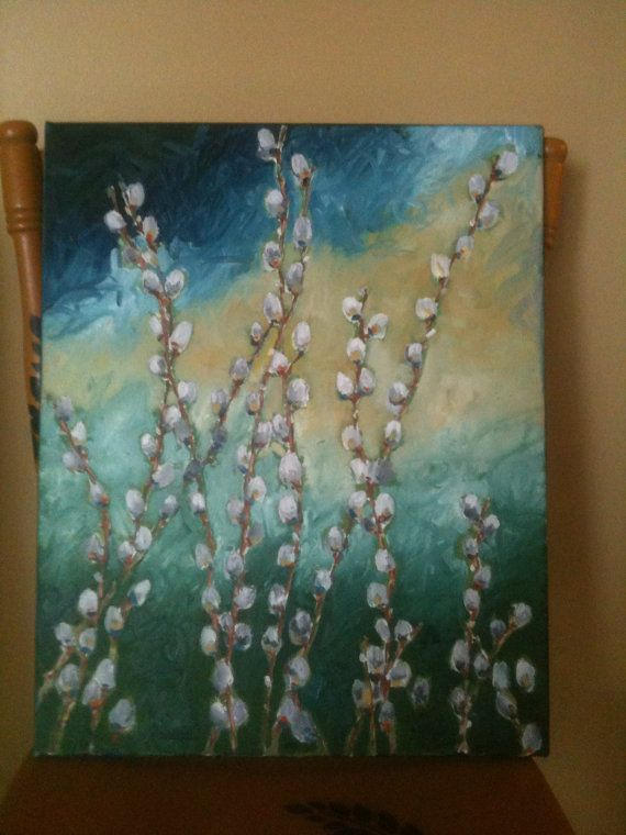 Pussy Willow paintings | Add it to your favorites to revisit it later.