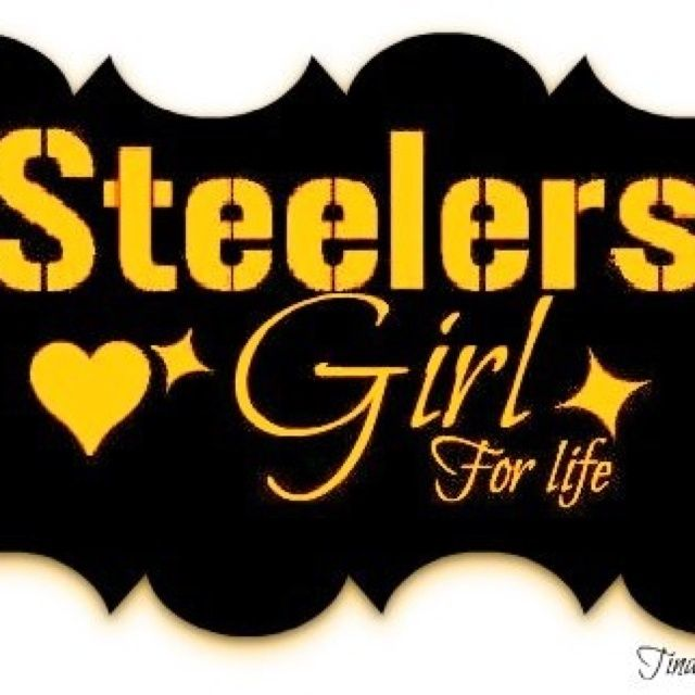 Steelers Girl For Life Pittsburgh Girls Pinterest