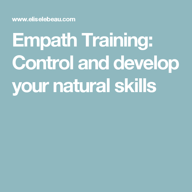 Empath Training: Control and develop your natural skills