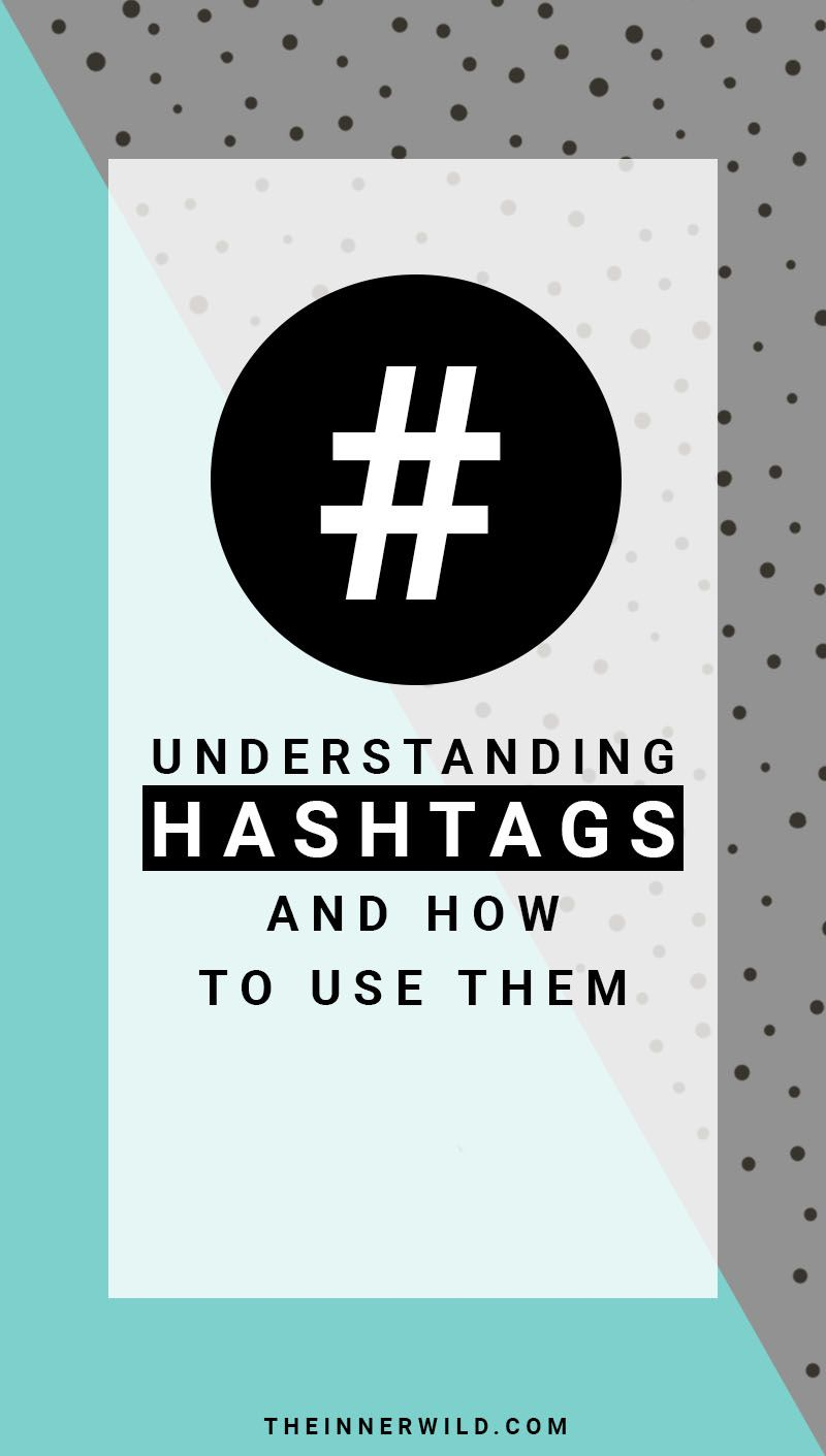 Understanding Hashtags and How to use Them | The Inner Wild Creative Co.