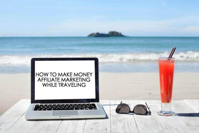 Discover how to make big money as a travel affiliate marketer