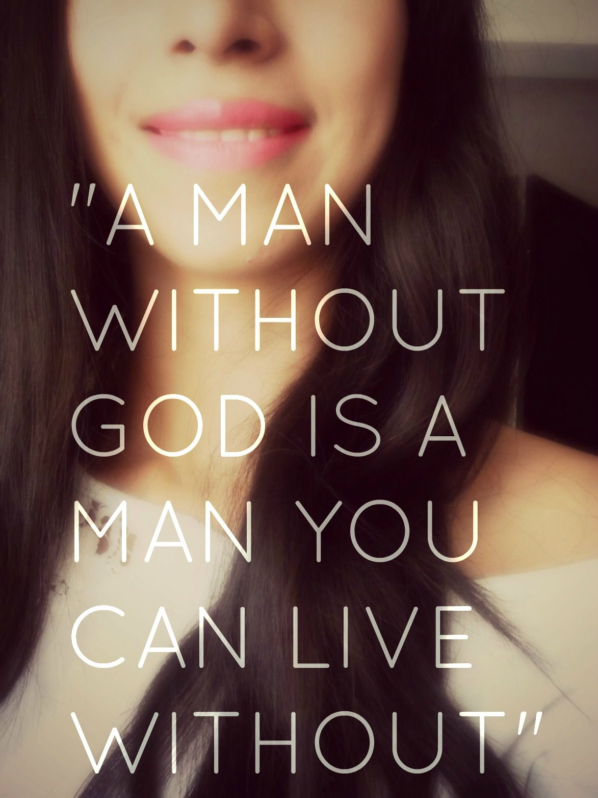 A Man Without God Is A Man You Can Live Without Words Of Wisdom Sayings Quotes