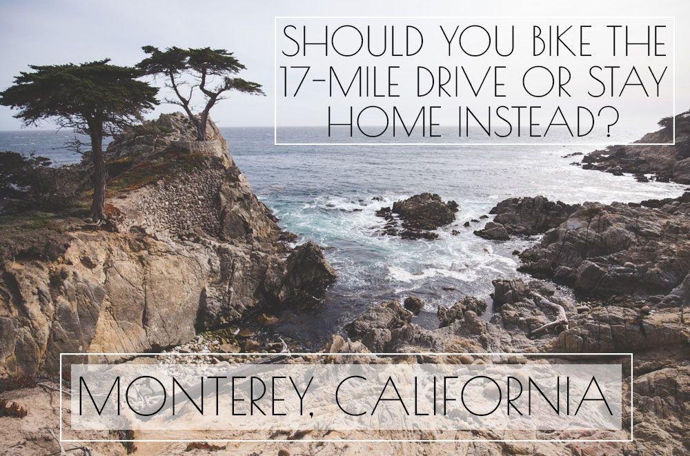 Tips For Biking The 17 Mile Drive In Monterey California Sights Better Seen California Travel Places In California Best Wineries In Napa